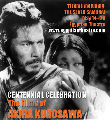 Centennial Celebration: The Films of Akira Kurosawa, Part I at Egyptian Theatre, May 14 – 23
