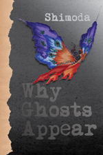 20160922 LTBF Book Cover Todd Shimoda_Why Ghosts Appear